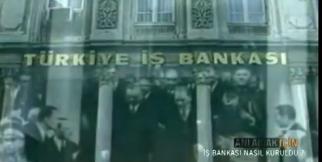 İş Bankası Nasıl Kuruldu